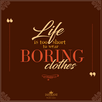 Fashion Quote: Boring Life