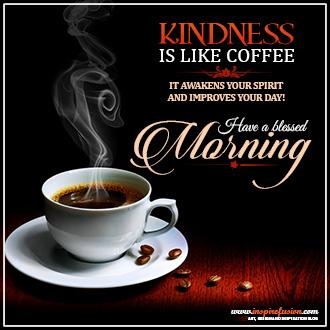 Kindness is Like Coffee